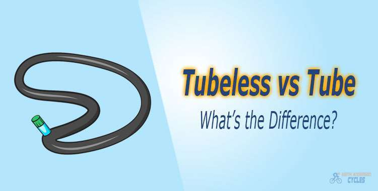 Tubeless vs Tube